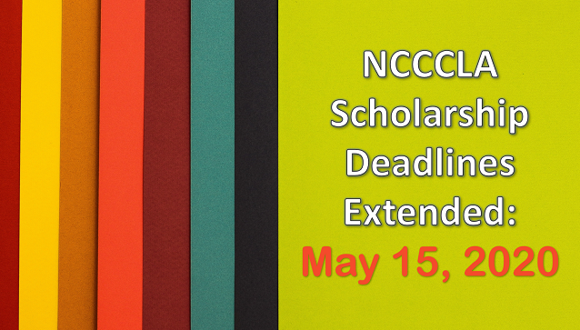 NCCCLA Scholarship Deadlines Extended: May 15, 2020