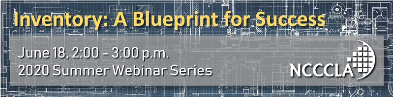 Inventory: A Blueprint for Success; June 18, 2-3 p.m.; 2020 Webinar Series; NCCCLA